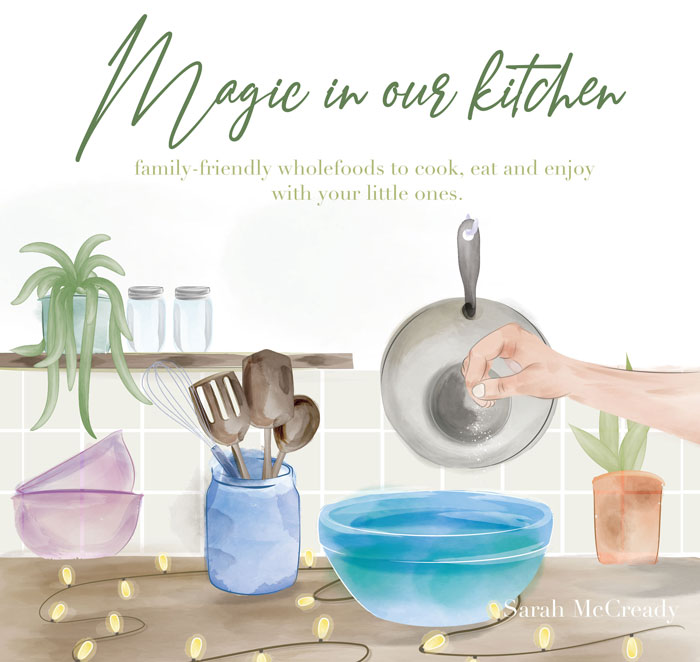 Magic in our kitchen - Childrens wholefoods cookbook